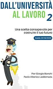 Dall'Università al Lavoro 2: Una scelta consapevole per costruire il tuo futuro. Guida all'Università