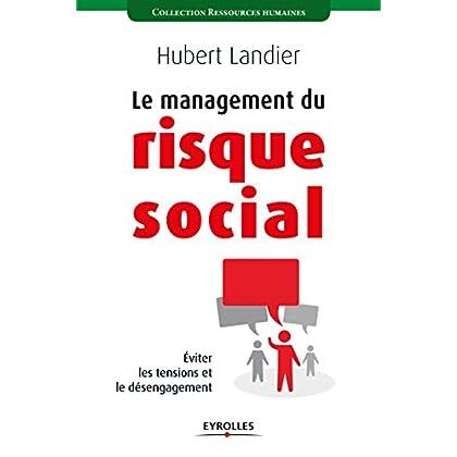 Le management du risque social: Eviter les tensions et le désengagement.
