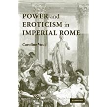 [(Power and Eroticism in Imperial Rome)] [Author: Caroline Vout] published on (February, 2015)