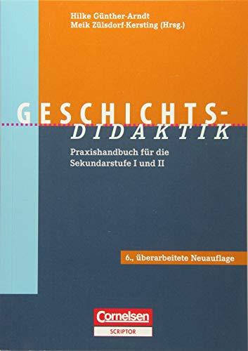 Fachdidaktik: Geschichts-Didaktik :Praxishandbuch für die Sekundarstufe I und II. Buch