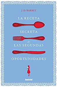 La receta secreta de las segundas oportunidades par J.D. BARRETT