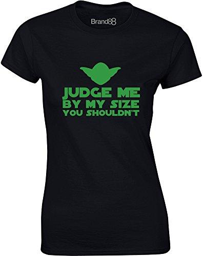 Brand88 - Judge Me By My Size You Shouldn't, Gedruckt Frauen T-Shirt Schwarz