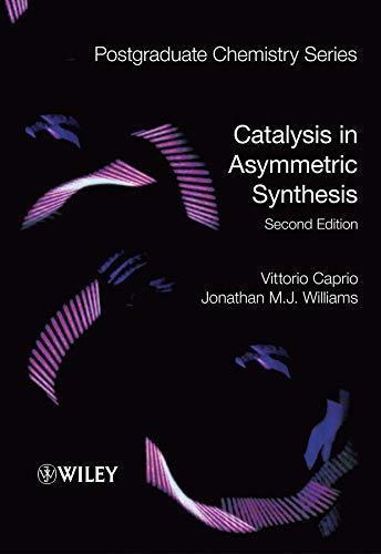 Catalysis in Asymmetric Synthesis (Postgraduate Chemistry Series)