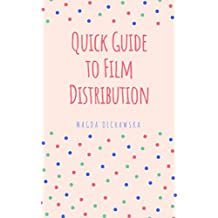 Quick Guide to Film Distribution