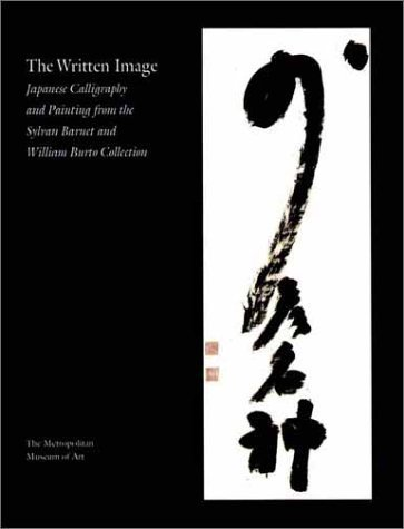 The Written Image: Japanese Calligraphy and Painti...