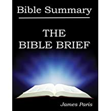 SUMMARY - THE BIBLE BRIEF:  A Bible Summary, Study, & Reference Guidebook (Spotlight On 4) (English Edition)