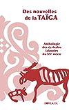Des Nouvelles de la Taïga. Anthologie des écrivains iakoutes du XXe siècle