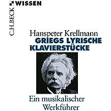 Griegs lyrische Klavierstücke: Ein musikalischer Werkführer