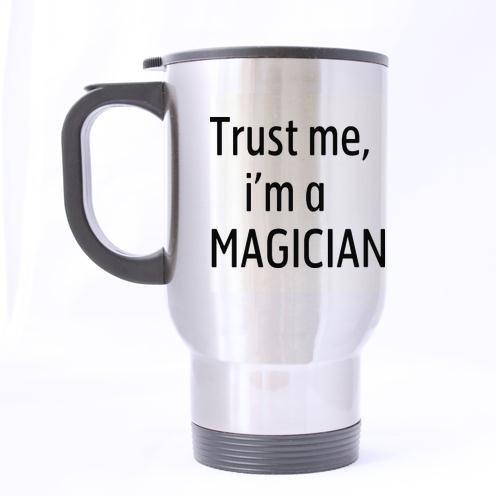Mode Cool Design Funny Quotes Motif Trust Me I'm A Magicien Voyage de café ou de thé Mug 100% de matériaux en Acier Inoxydable Tasses de Voyage (Sliver) - 396,9 Gram Tailles