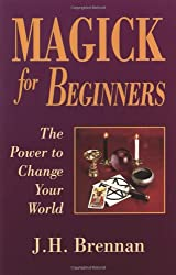 Magick for Beginners (For Beginners (Llewellyn's))