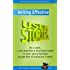 Writing Effective User Stories: As a User, I Can Express a Business Need in User Story Format To Get the IT Solution I Need
