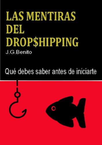 Las mentiras del Dropshipping por J. G. Benito