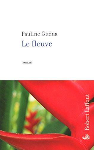 Le Fleuve (HORS COLLECTION) par Pauline GUÉNA
