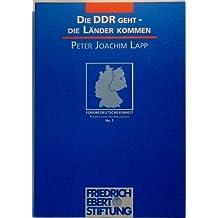 Die DDR geht, die Lander kommen (Forum Deutsche Einheit) (German Edition)