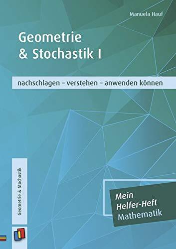 Mein Helfer-Heft Mathematik / Geometrie & Stochastik I: nachschlagen - verstehen - anwenden können. Lernhilfe