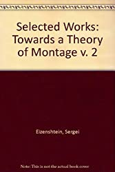 Selected Works: Towards a Theory of Montage v. 2