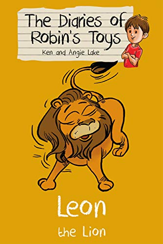 Leon the Lion (Diaries of Robin's Toys, Band 8) (Toy Story 3 Ken)