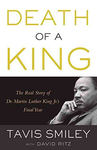 [Death of a King: The Real Story of Dr. Martin Luther King Jr.'s Final Year] (By: Tavis Smiley) [published: September, 2014]