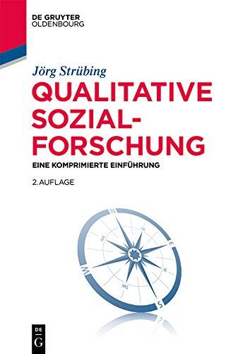 Qualitative Sozialforschung: Eine komprimierte Einführung (Soziologie kompakt)