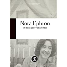 Nora Ephron: In The New York Times (English Edition)