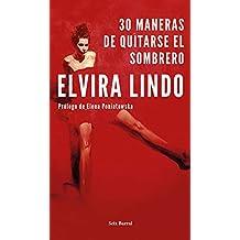 30 maneras de quitarse el sombrero: Prólogo de Elena Poniatowska (Volumen independiente)