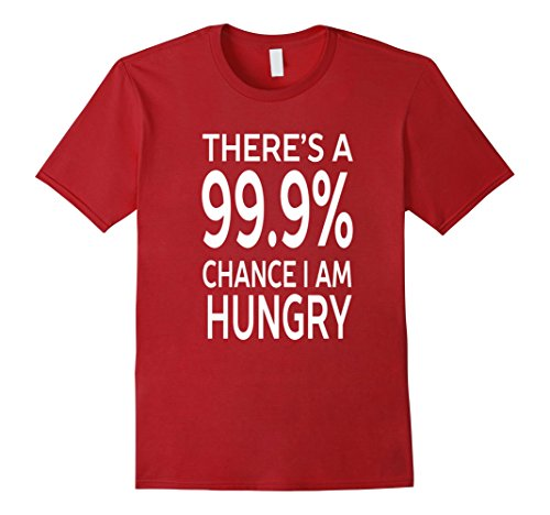 mens-theres-a-999-chance-i-am-hungry-funny-t-shirt-teetoop-small-cranberry