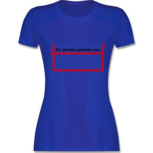 Feuerwehr - Sie werden gerette von - tailliertes Premium T-Shirt mit Rundhalsausschnitt für Damen Royalblau