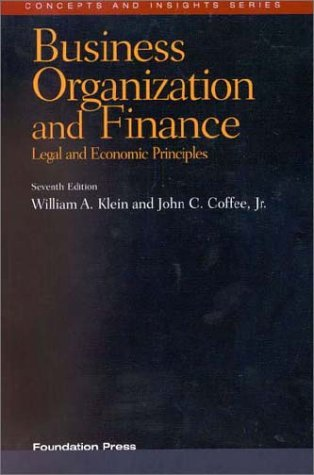 Business Organization and Finance: Legal and Economic Principles (Concepts and Insights Series) by William A. Klein