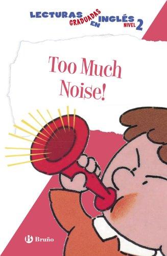 Too Much Noise. Lecturas graduadas en inglés, nivel 2 (Castellano - A Partir De 6 Años - Libros En Inglés - Lecturas Graduadas) por Harriet Ziefert