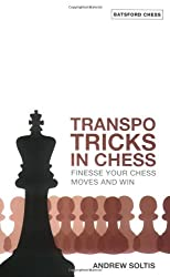 Transpo Tricks in Chess: Finesse Your Chess Move and Win (Batsford Chess Books (Paperback))