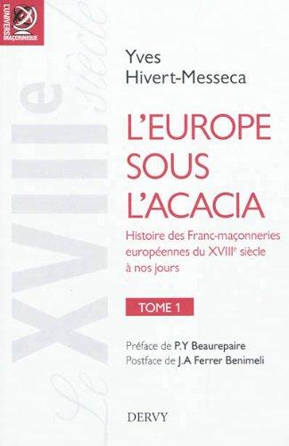 leurope-sous-lacacia-histoire-des-franc-maconneries-europeennes-du-xviiie-siecle-a-nos-jours-tome-1-