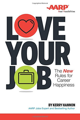 Love Your Job: The New Rules of Career Happiness