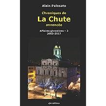 Chroniques de La Chute annoncée: Affaires givordines - 3 2003-2017