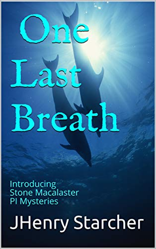 One Last Breath: Introducing Stone Macalaster PI Mysteries (English Edition)
