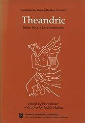 Theandric: Julian Beck's Last Notebooks (Contemporary Theatre Studies)