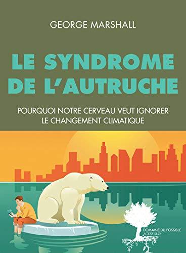 Le syndrome de l'autruche : Pourquoi notre cerveau veut ignorer le changement climatique
