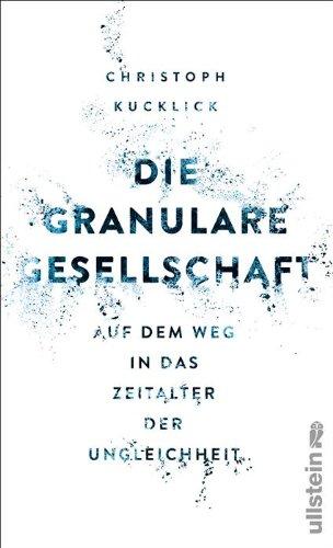 Buchseite und Rezensionen zu 'Die granulare Gesellschaft: Wie das Digitale unsere Wirklichkeit auflöst' von Christoph Kucklick