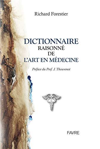 Dictionnaire raisonné de l'art en médecine