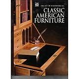 Classic American Furniture (Art of Woodworking)