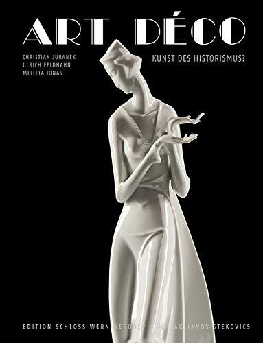 Art Déco: Kunst des Historismus? (Edition Schloss Wernigerode) -