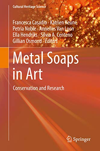 Metal Soaps in Art: Conservation and Research (Cultural Heritage Science) (English Edition)