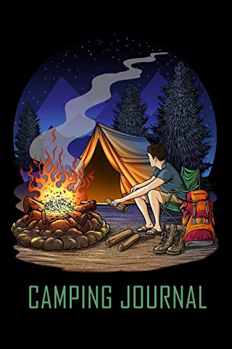 Camping Journal: Camping Journal For Tent and Primitive Campers Travel Park Log Book Diary Notebook To Write In Lined 150 Pages 6x9 Size -