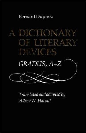 [(A Dictionary of Literary Devices : Gradus, A-Z)] [By (author) Bernard Dupriez ] published on (October, 1991)