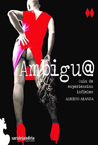 Ambigu@: Guía de experiencias infieles