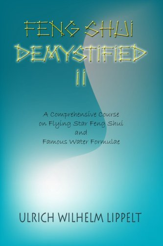 Feng Shui Demystified II: A Comprehensive Course on Flying Star Feng Shui and Famous Water Formulae by Ulrich Lippelt (2004-11-10) par Ulrich Lippelt