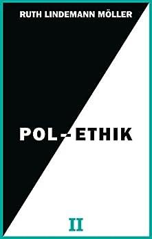 Pol-Ethik II
