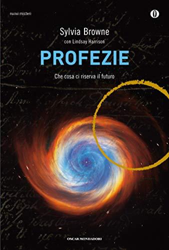Profezie: Che cosa ci riserva il futuro di [Browne, Sylvia]