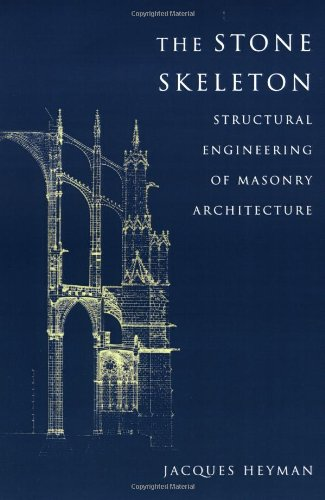 The Stone Skeleton Paperback: Structural Engineering of Masonry Architecture
