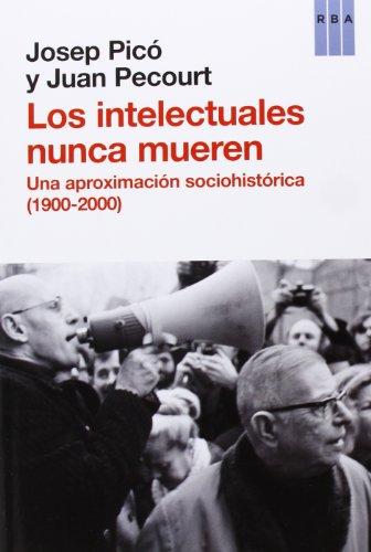 Los intelectuales nunca mueren (ENSAYO Y BIOGRAFIA)