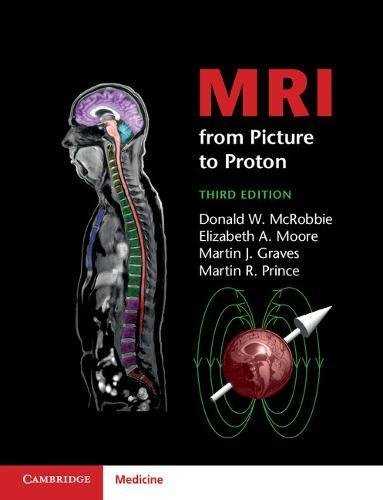 MRI from Picture to Proton by Donald W. McRobbie Elizabeth A. Moore Dr Martin J. Graves Martin R. Prince(2017-08-23)